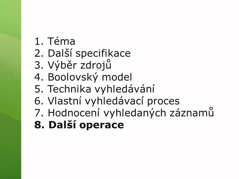 1.Téma 2. Další specifikace 3. Výběr zdrojů 4. Boolovský model 5.