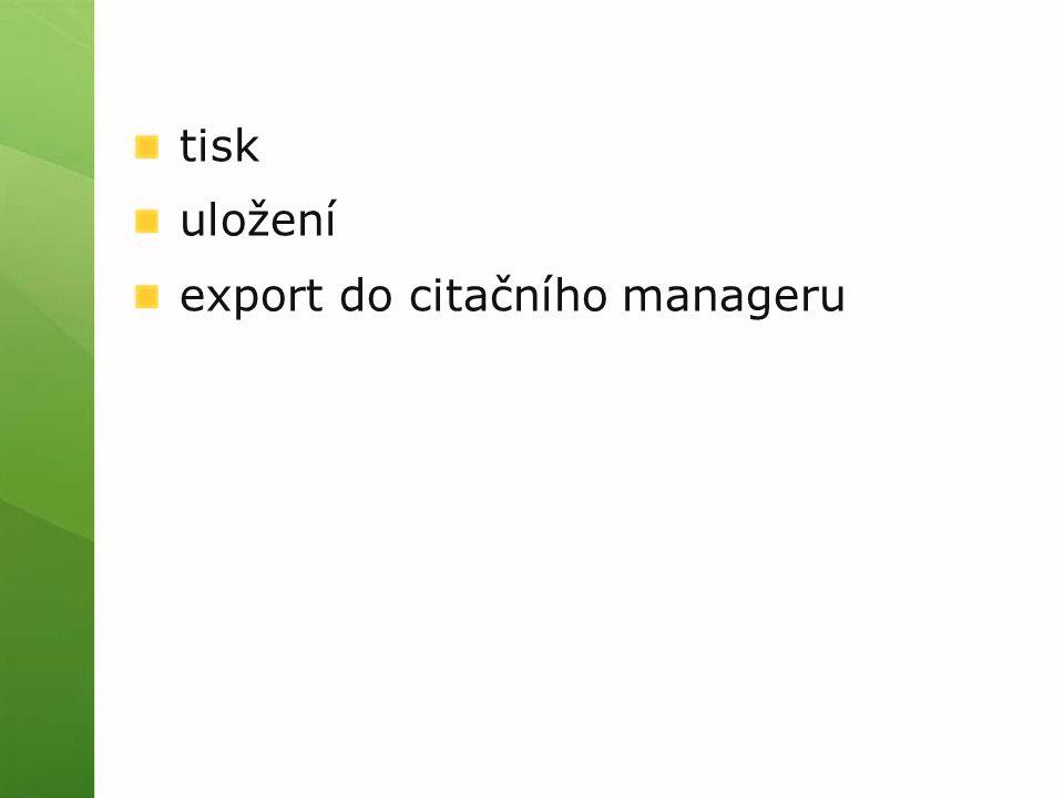 tisk uložení export do citačního manageru
