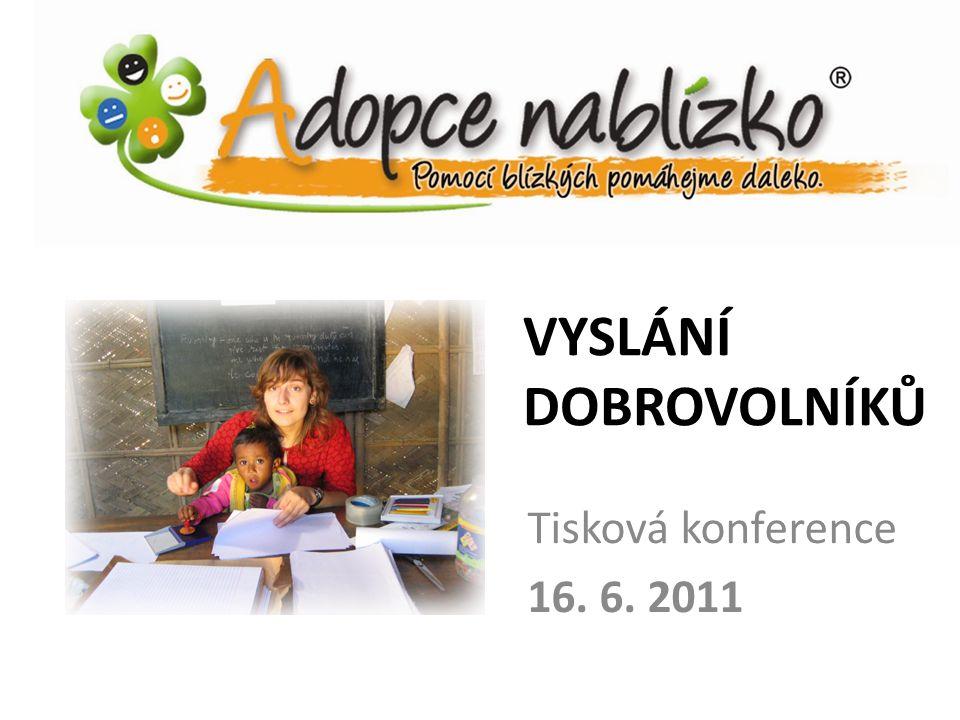 VYSLÁNÍ DOBROVOLNÍKŮ Tisková konference 16. 6. 2011