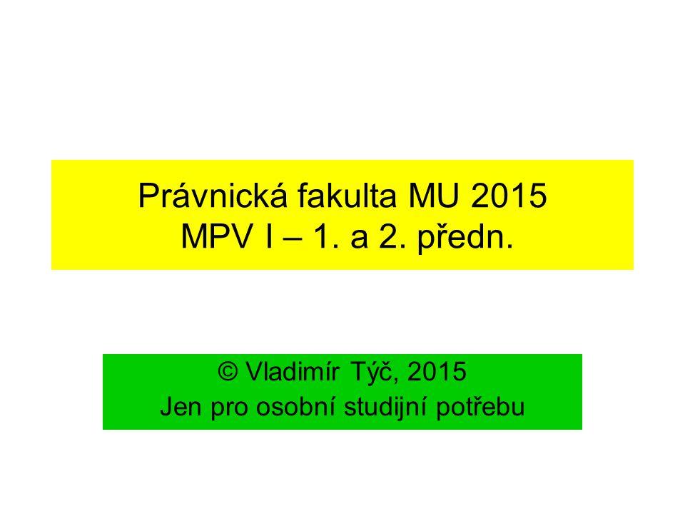 Právnická fakulta MU 2015 MPV I – 1.a 2. předn.