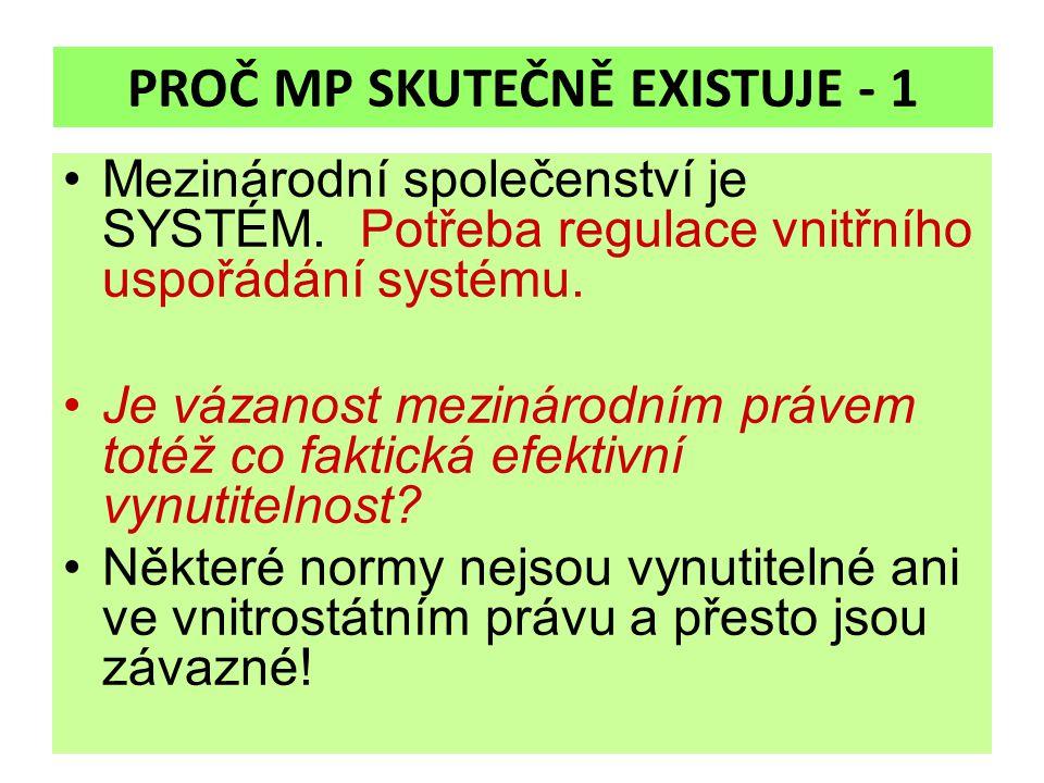 PROČ MP SKUTEČNĚ EXISTUJE - 1 Mezinárodní společenství je SYSTÉM.