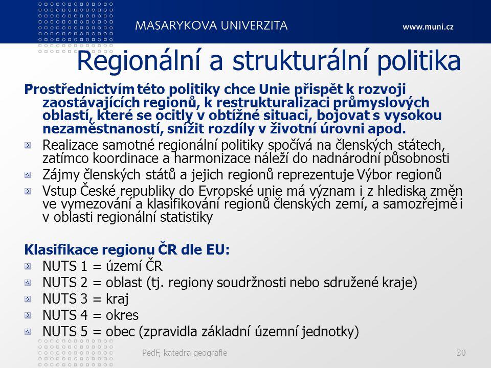 Regionální a strukturální politika Prostřednictvím této politiky chce Unie přispět k rozvoji zaostávajících regionů, k restrukturalizaci průmyslových