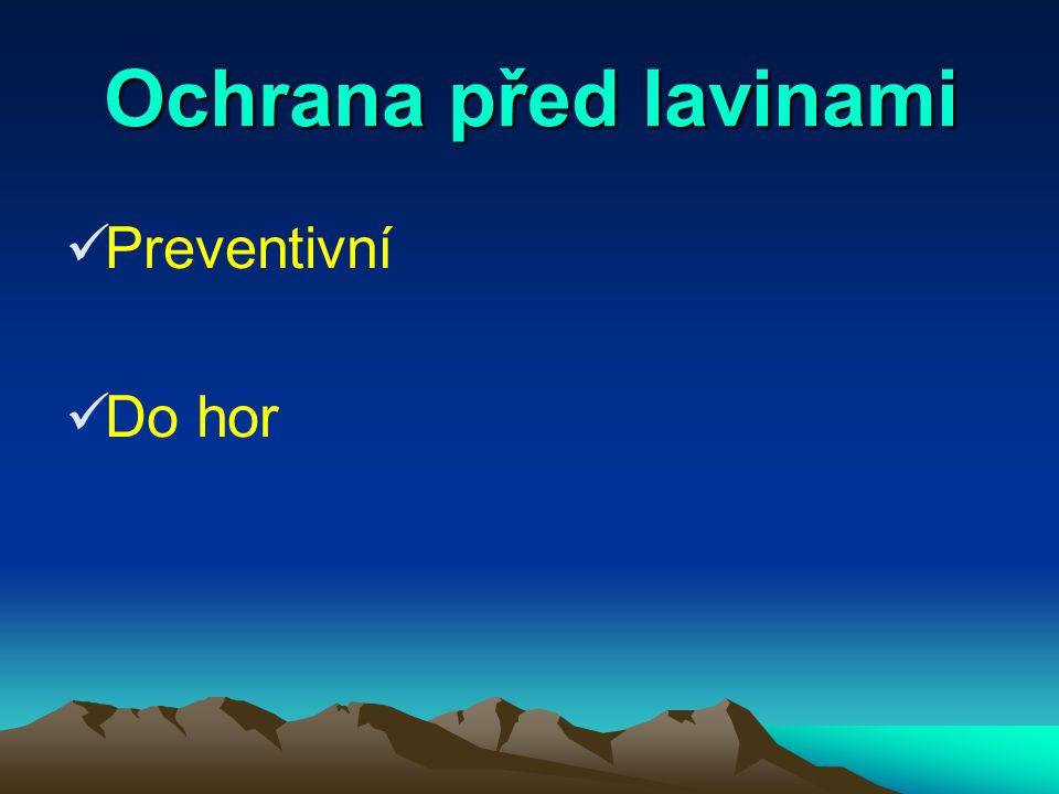 Ochrana před lavinami Preventivní Do hor