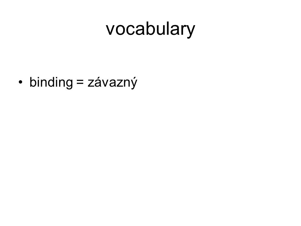 vocabulary binding = závazný