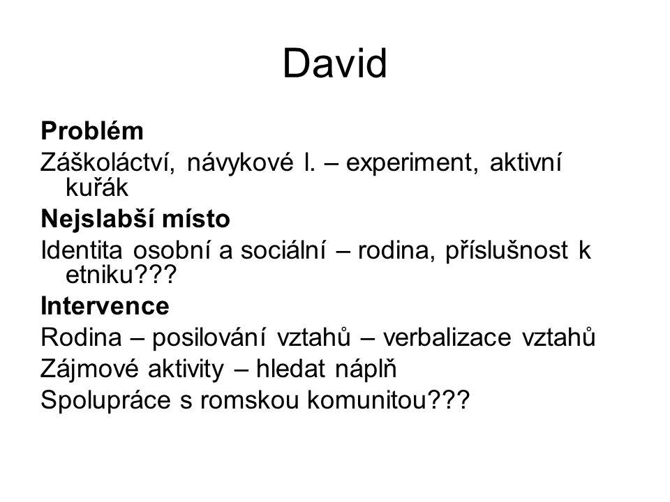 David Problém Záškoláctví, návykové l.
