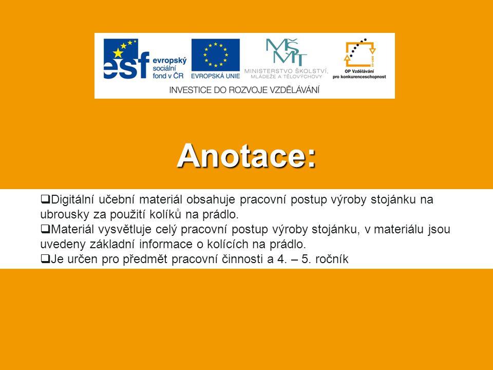 Anotace:  Digitální učební materiál obsahuje pracovní postup výroby stojánku na ubrousky za použití kolíků na prádlo.
