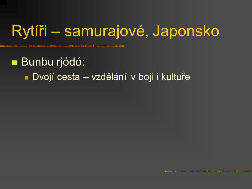 Rytíři – samurajové, Japonsko Bunbu rjódó: Dvojí cesta – vzdělání v boji i kultuře