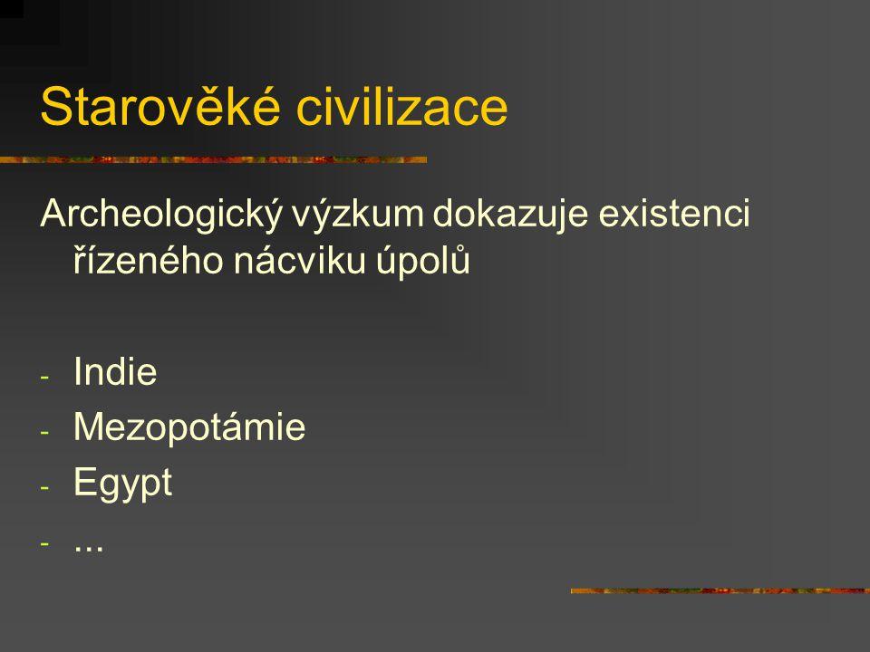 Starověké civilizace Archeologický výzkum dokazuje existenci řízeného nácviku úpolů - Indie - Mezopotámie - Egypt -...