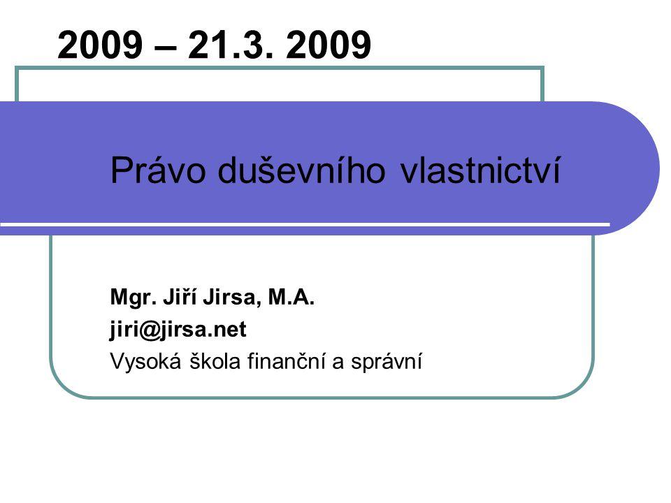 2009 – 21.3.2009 Právo duševního vlastnictví Mgr.