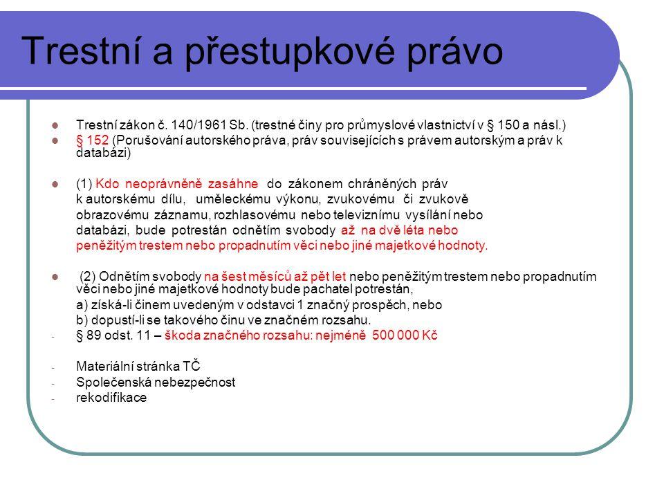 Trestní a přestupkové právo Trestní zákon č.140/1961 Sb.