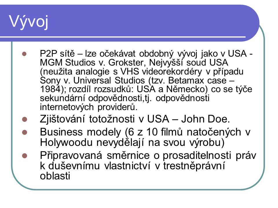 Vývoj P2P sítě – lze očekávat obdobný vývoj jako v USA - MGM Studios v.
