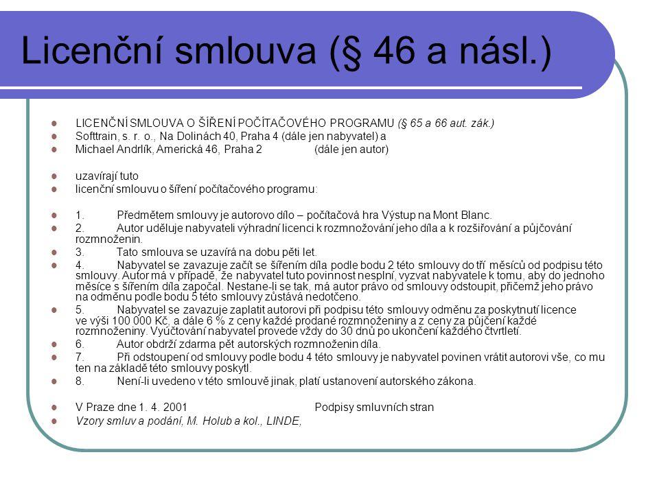 Licenční smlouva (§ 46 a násl.) LICENČNÍ SMLOUVA O ŠÍŘENÍ POČÍTAČOVÉHO PROGRAMU (§ 65 a 66 aut.