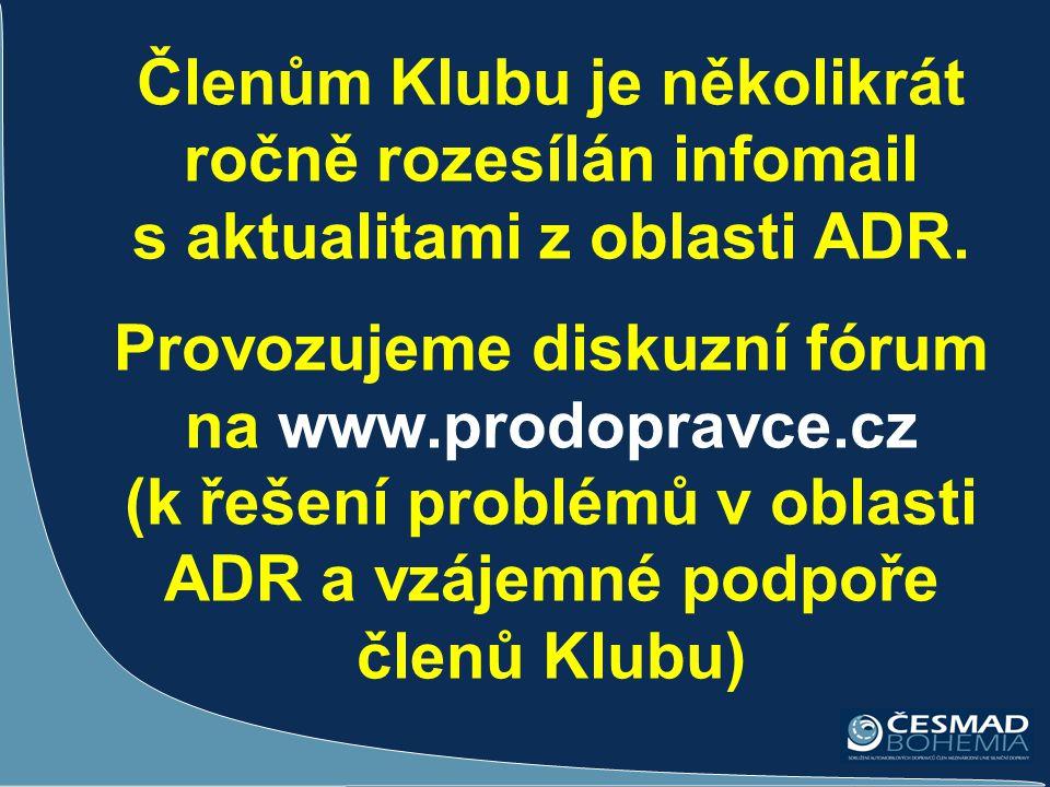 Členům Klubu je několikrát ročně rozesílán infomail s aktualitami z oblasti ADR. Provozujeme diskuzní fórum na www.prodopravce.cz (k řešení problémů v
