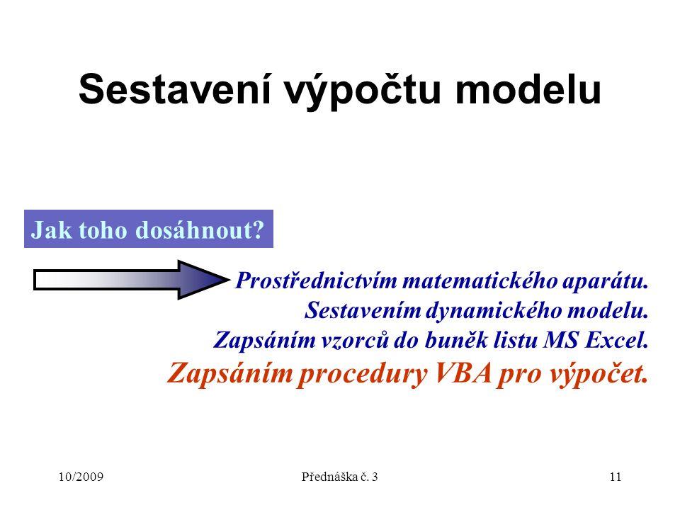 10/2009Přednáška č. 311 Sestavení výpočtu modelu Jak toho dosáhnout.