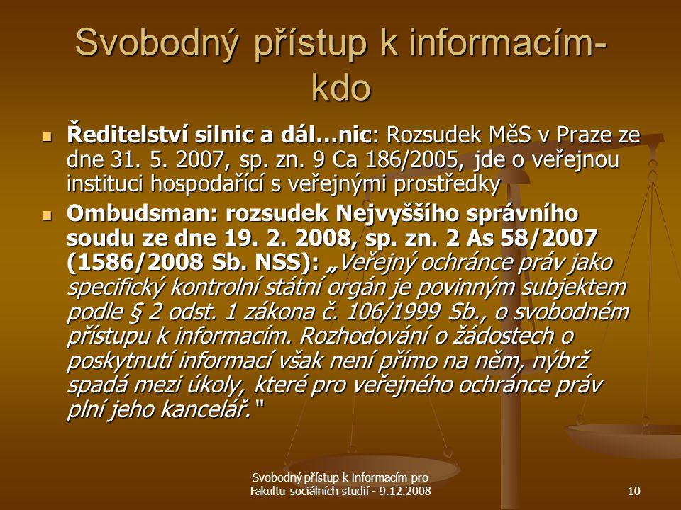 Svobodný přístup k informacím pro Fakultu sociálních studií - 9.12.200810 Svobodný přístup k informacím- kdo Ředitelství silnic a dál…nic: Rozsudek Mě