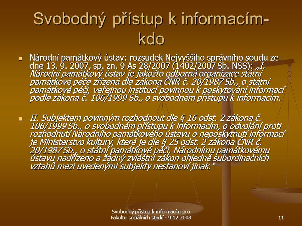 Svobodný přístup k informacím pro Fakultu sociálních studií - 9.12.200811 Svobodný přístup k informacím- kdo Národní památkový ústav: rozsudek Nejvyšš