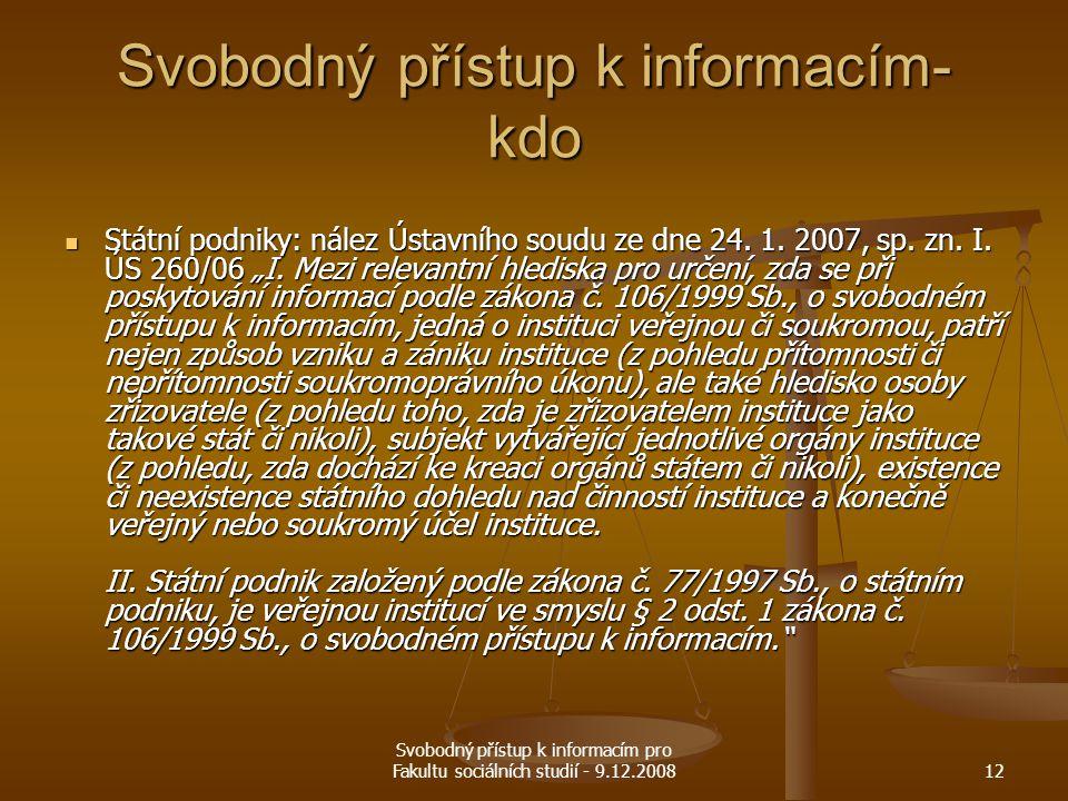 Svobodný přístup k informacím pro Fakultu sociálních studií - 9.12.200812 Svobodný přístup k informacím- kdo Státní podniky: nález Ústavního soudu ze
