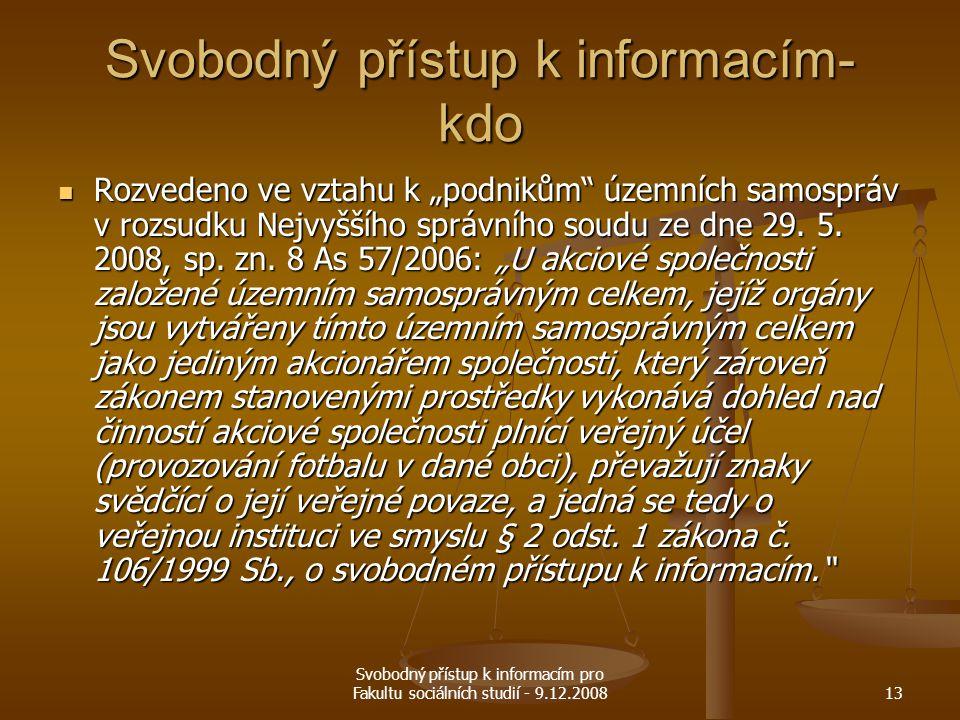 """Svobodný přístup k informacím pro Fakultu sociálních studií - 9.12.200813 Svobodný přístup k informacím- kdo Rozvedeno ve vztahu k """"podnikům"""" územních"""