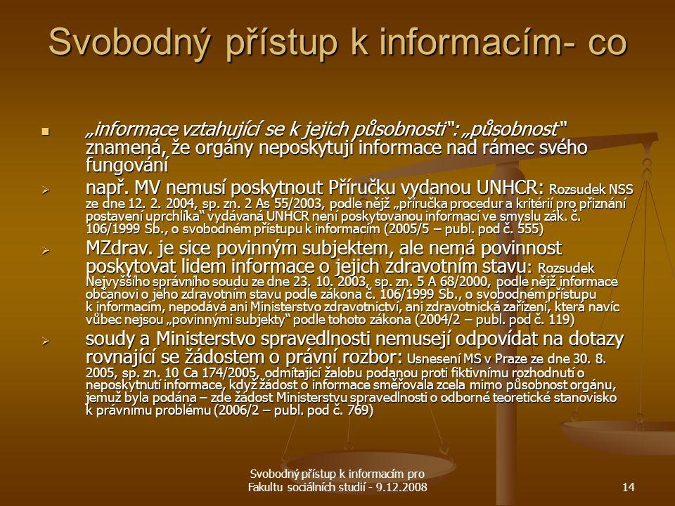 """Svobodný přístup k informacím pro Fakultu sociálních studií - 9.12.200814 Svobodný přístup k informacím- co """"informace vztahující se k jejich působnos"""