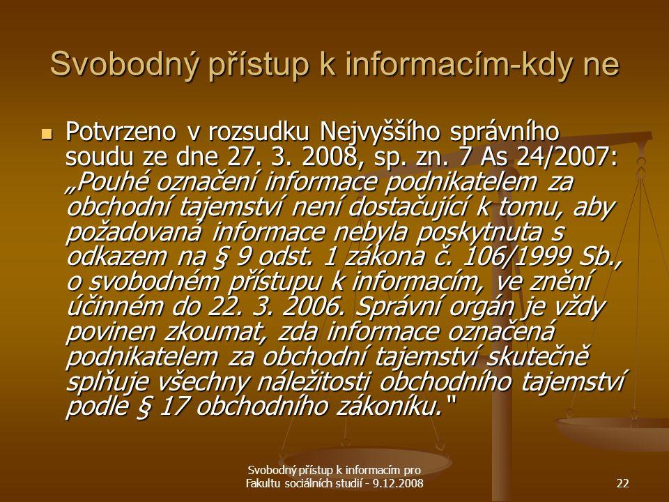Svobodný přístup k informacím pro Fakultu sociálních studií - 9.12.200822 Svobodný přístup k informacím-kdy ne Potvrzeno v rozsudku Nejvyššího správní