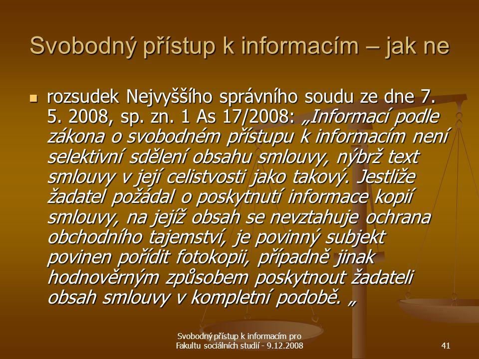 Svobodný přístup k informacím pro Fakultu sociálních studií - 9.12.200841 Svobodný přístup k informacím – jak ne rozsudek Nejvyššího správního soudu z