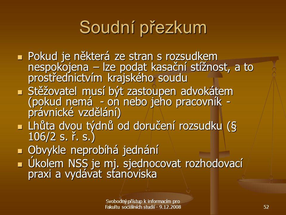 Svobodný přístup k informacím pro Fakultu sociálních studií - 9.12.200852 Soudní přezkum Pokud je některá ze stran s rozsudkem nespokojena – lze podat