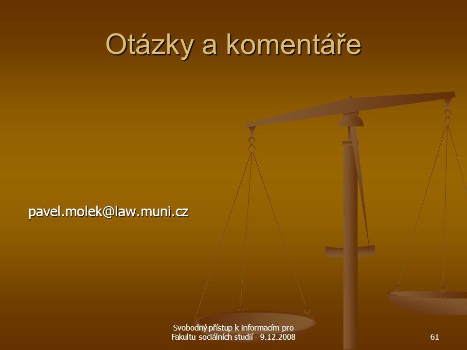 Svobodný přístup k informacím pro Fakultu sociálních studií - 9.12.200861 Otázky a komentáře pavel.molek@law.muni.cz