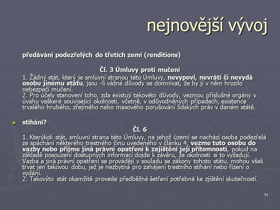 11 nejnovější vývoj - předávání podezřelých do třetích zemí (renditions) Čl.