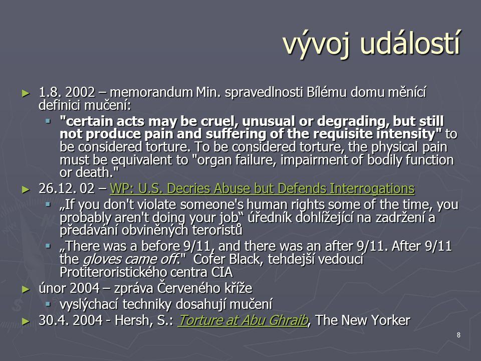 8 vývoj událostí ► 1.8. 2002 – memorandum Min.