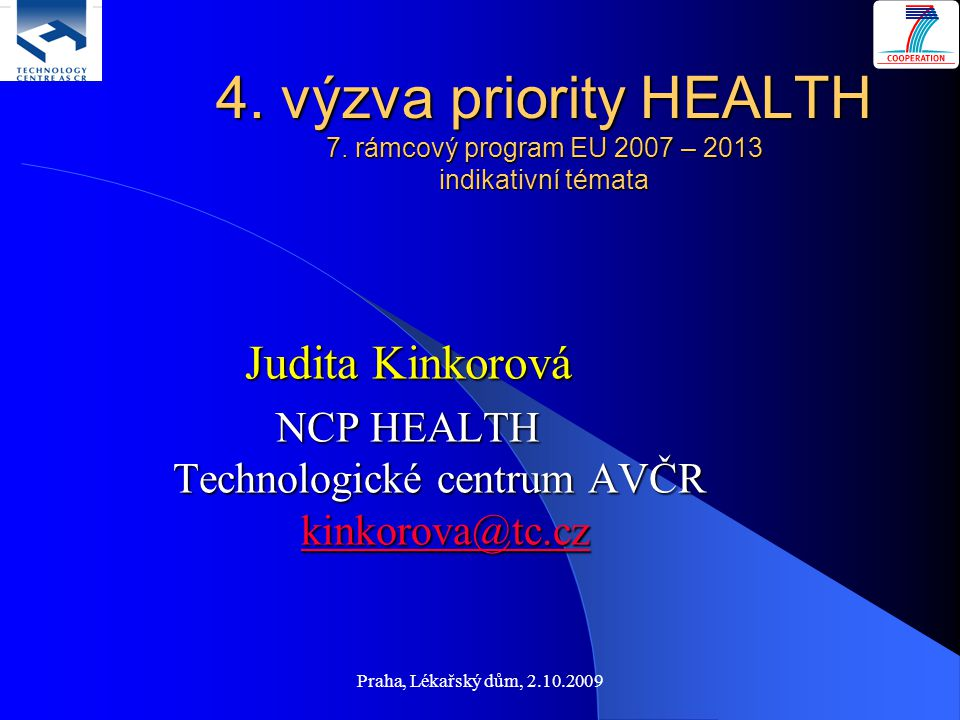 Praha, Lékařský dům, 2.10.2009 4.výzva priority HEALTH 7.