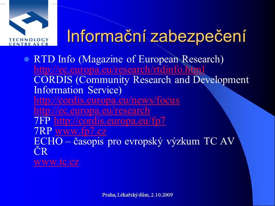 Praha, Lékařský dům, 2.10.2009 Informační zabezpečení Informační zabezpečení RTD Info (Magazine of European Research) http://ec.europa.eu/research/rtd