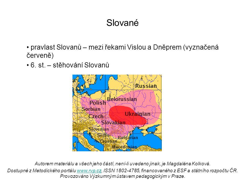 Slované pravlast Slovanů – mezi řekami Vislou a Dněprem (vyznačená červeně) 6.