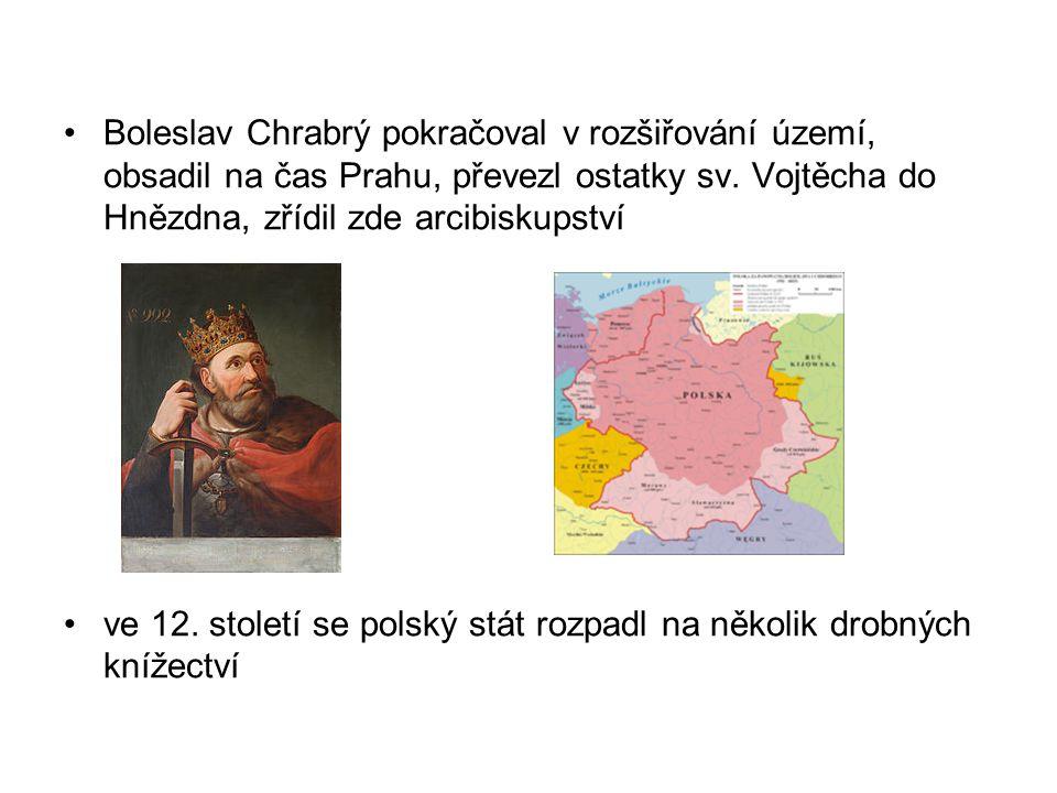 Boleslav Chrabrý pokračoval v rozšiřování území, obsadil na čas Prahu, převezl ostatky sv.