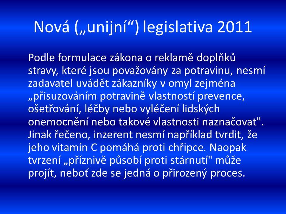 """Nová (""""unijní"""") legislativa 2011 Podle formulace zákona o reklamě doplňků stravy, které jsou považovány za potravinu, nesmí zadavatel uvádět zákazníky"""