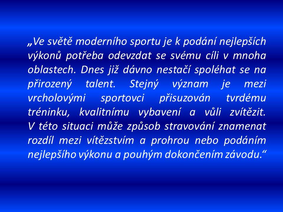 """""""Ve světě moderního sportu je k podání nejlepších výkonů potřeba odevzdat se svému cíli v mnoha oblastech. Dnes již dávno nestačí spoléhat se na přiro"""