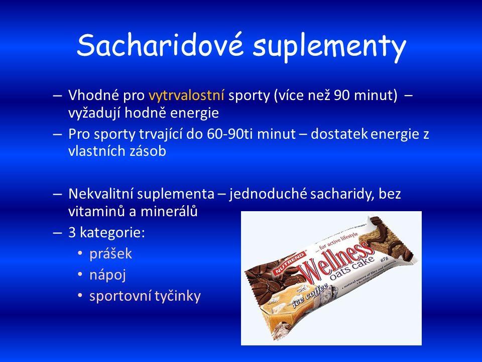 Sacharidové suplementy – Vhodné pro vytrvalostní sporty (více než 90 minut) – vyžadují hodně energie – Pro sporty trvající do 60-90ti minut – dostatek