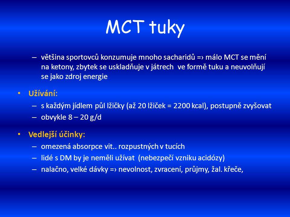 MCT tuky – většina sportovců konzumuje mnoho sacharidů =› málo MCT se mění na ketony, zbytek se uskladňuje v játrech ve formě tuku a neuvolňují se jak