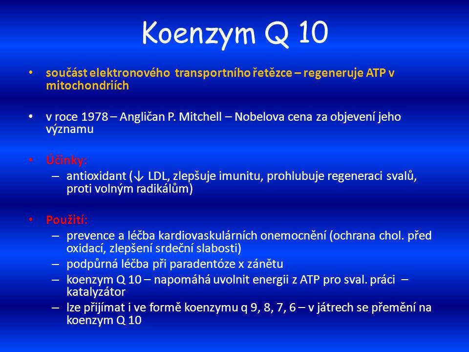 Koenzym Q 10 součást elektronového transportního řetězce – regeneruje ATP v mitochondriích v roce 1978 – Angličan P. Mitchell – Nobelova cena za objev