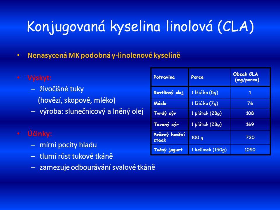 Konjugovaná kyselina linolová (CLA) Nenasycená MK podobná γ-linolenové kyselině Výskyt: – živočišné tuky (hovězí, skopové, mléko) – výroba: slunečnico