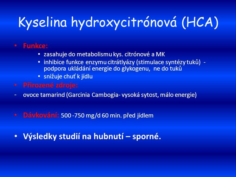 Kyselina hydroxycitrónová (HCA) Funkce: zasahuje do metabolismu kys. citrónové a MK inhibice funkce enzymu citrátlyázy (stimulace syntézy tuků) - podp