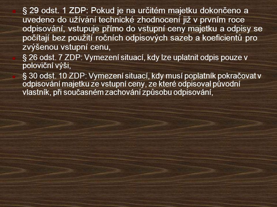 Technické zhodnocení Definice v § 33 ZDP (a dále viz pokyn D-300), ale počínaje rokem 2006 v případě nehmotného majetku také v § 32a odst.