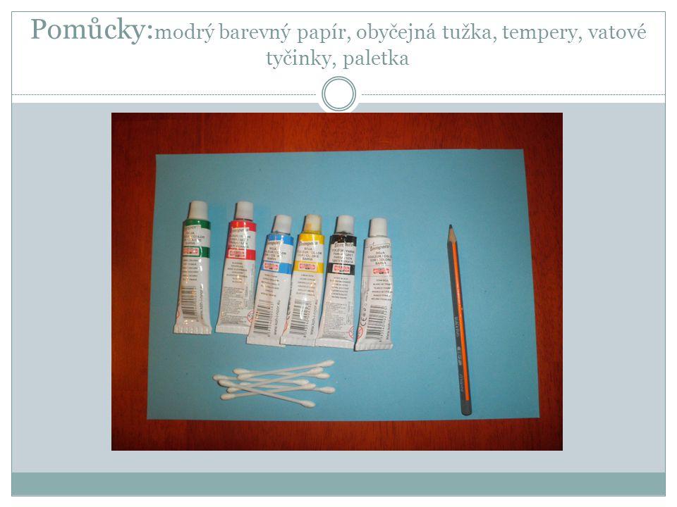 Pomůcky: modrý barevný papír, obyčejná tužka, tempery, vatové tyčinky, paletka