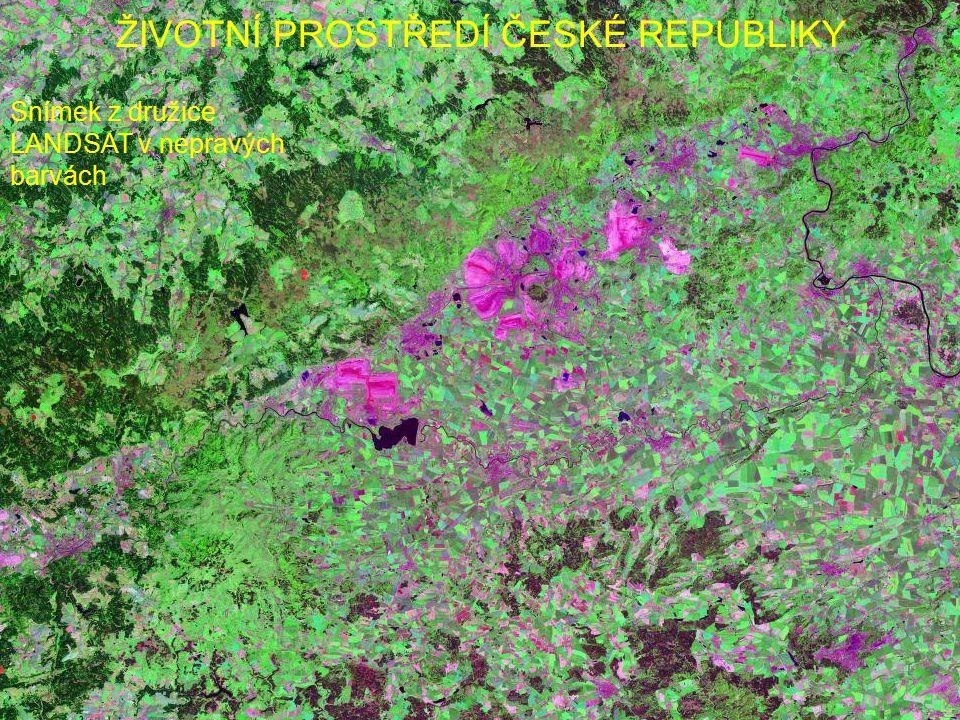 ŽIVOTNÍ PROSTŘEDÍ ČESKÉ REPUBLIKY Snímek z družice LANDSAT v nepravých barvách