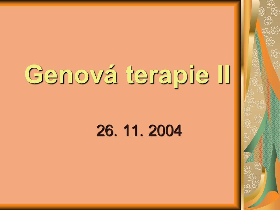 Genová terapie II 26. 11. 2004