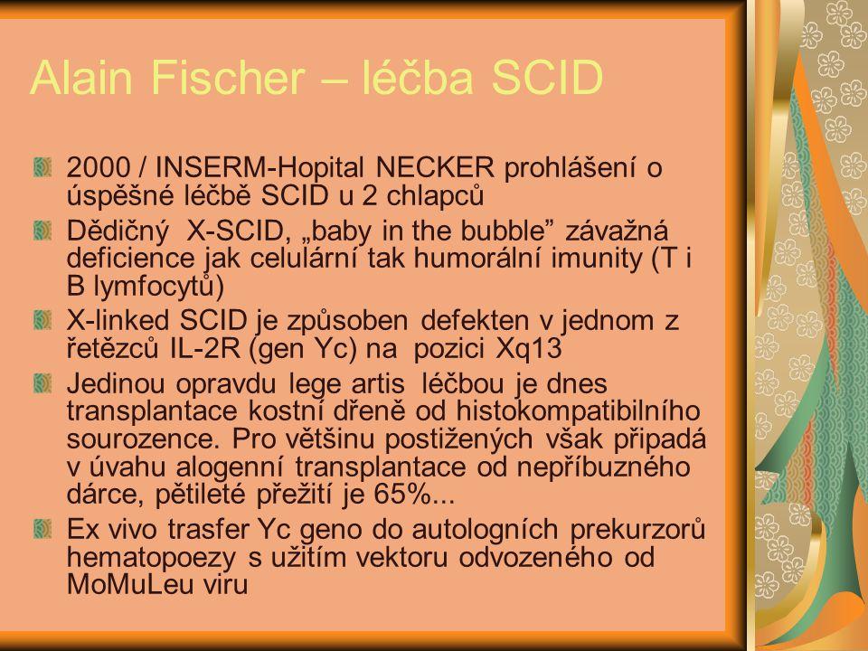 """Alain Fischer – léčba SCID 2000 / INSERM-Hopital NECKER prohlášení o úspěšné léčbě SCID u 2 chlapců Dědičný X-SCID, """"baby in the bubble závažná deficience jak celulární tak humorální imunity (T i B lymfocytů) X-linked SCID je způsoben defekten v jednom z řetězců IL-2R (gen Yc) na pozici Xq13 Jedinou opravdu lege artis léčbou je dnes transplantace kostní dřeně od histokompatibilního sourozence."""