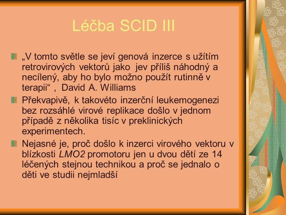 """Léčba SCID III """"V tomto světle se jeví genová inzerce s užítím retrovirových vektorů jako jev příliš náhodný a necílený, aby ho bylo možno použít rutinně v terapii , David A."""