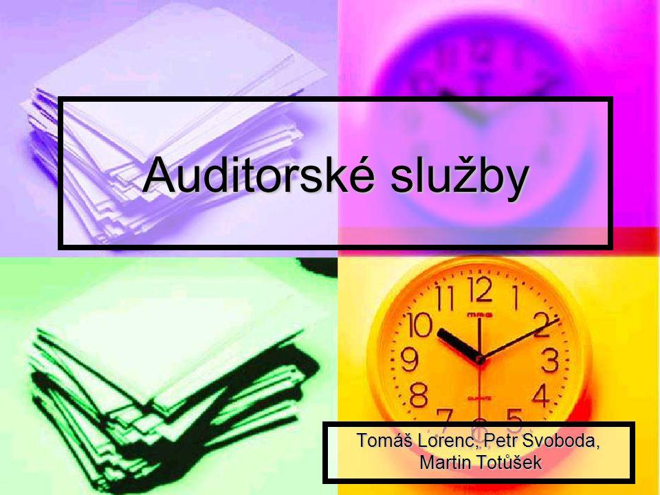Auditorské služby Tomáš Lorenc, Petr Svoboda, Martin Totůšek Martin Totůšek