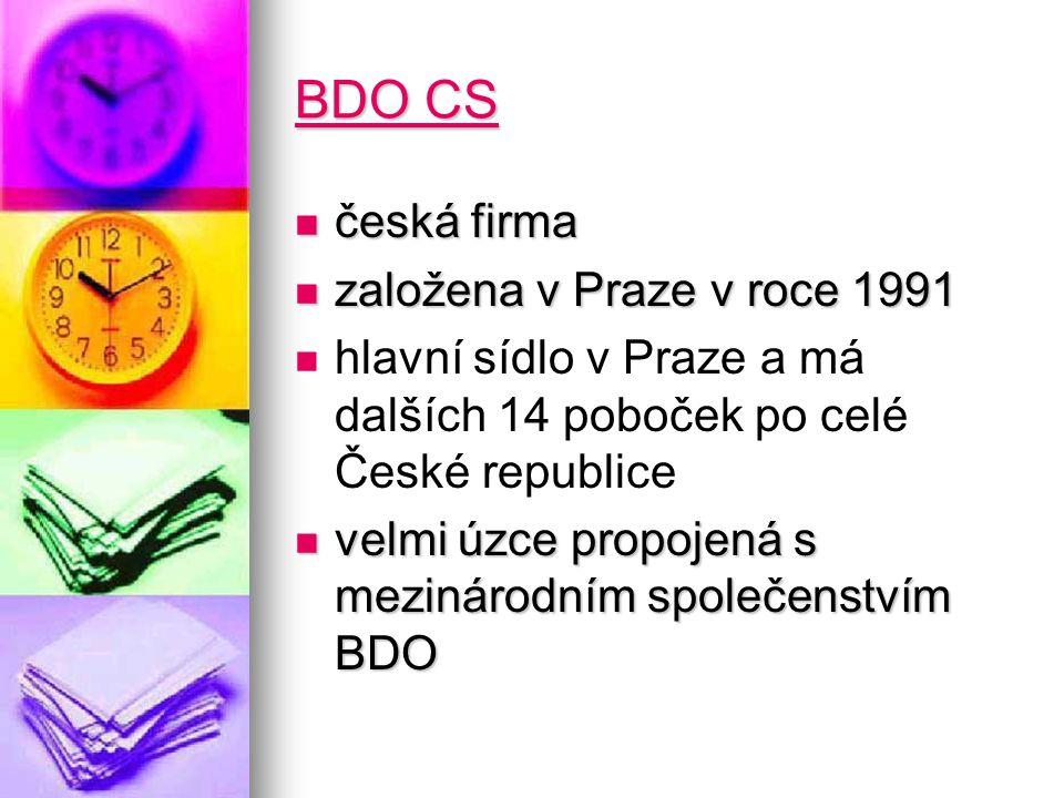BDO CS česká firma česká firma založena v Praze v roce 1991 založena v Praze v roce 1991 hlavní sídlo v Praze a má dalších 14 poboček po celé České republice velmi úzce propojená s mezinárodním společenstvím BDO velmi úzce propojená s mezinárodním společenstvím BDO