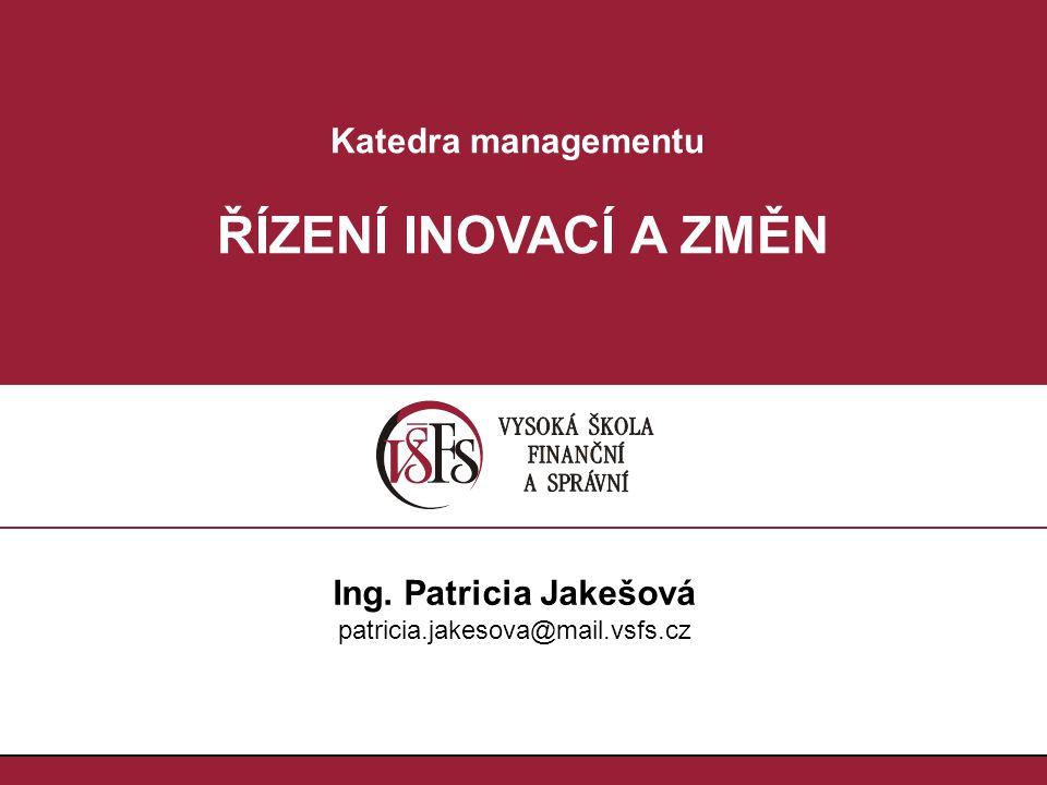 2.2.ŘÍZENÍ INOVACÍ A ZMĚN Ing. Miloš Krejčí Ing. Mgr.
