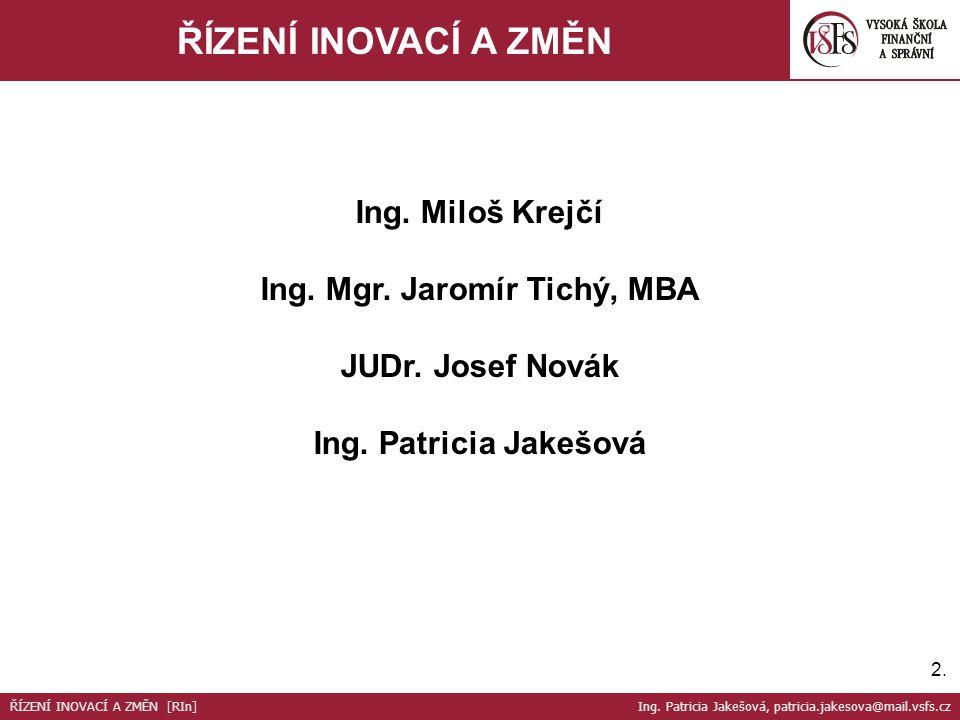 3.3.ŘÍZENÍ INOVACÍ A ZMĚN 4 řízené konzultace, z/Zk 1.